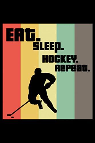 Eat Sleep Hockey Repeat: A5 Liniertes Notizbuch auf 120 Seiten - Hockey Notizheft | Geschenkidee für Hockeyspieler, Vereine und Mannschaften