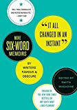 Image of It All Changed in an Instant: More Six-Word Memoirs by Writers Famous & Obscure