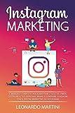 Instagram Marketing: Il Manuale completo per aumentare i tuoi Follower, costruire il tuo Personal...