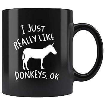 I Just Really Like Donkeys Ok Coffee Mug 11oz in Black - Funny Donkey Lover Gift