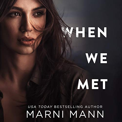 When We Met Audiobook By Marni Mann cover art