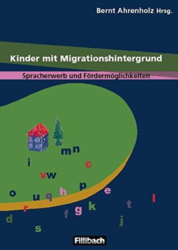 """Kinder mit Migrationshintergrund: Spracherwerb und Fördermöglichkeiten (Beiträge aus dem Workshop """"Kinder mit Migrationshintergrund"""")"""
