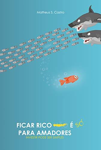 FICAR RICO É SÓ PARA AMADORES: Investir pode ser simples
