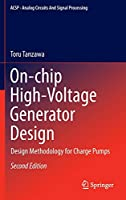 On-chip High-Voltage Generator Design: Design Methodology for Charge Pumps (Analog Circuits and Signal Processing)