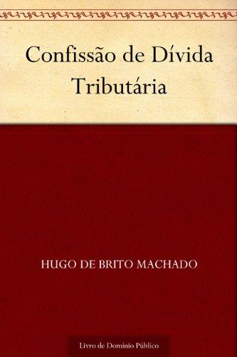 Confissão de Dívida Tributária