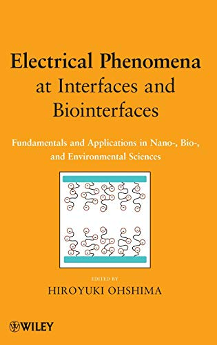 Electrical Phenomena at Interfaces and Biointerfaces: Fundamentals and Applications in Nano-, Bio-, and Environmental Sciencesの詳細を見る