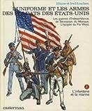 L'uniforme et les armes des soldats des Etats-Unis - L'infanterie et la marine