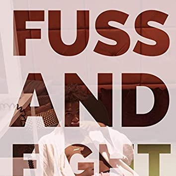 Fuss And Fight