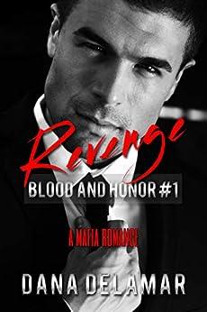 Revenge: A Mafia Romance (Blood and Honor, #1) by [Dana Delamar]