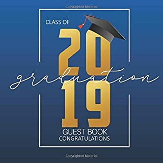 Class Of 2019 Graduation: Guest Book For Messages, Scrapbook | High School, College, Senior, University | For Friends, Teachers & Family To Write In | Lined & Unlined Pages