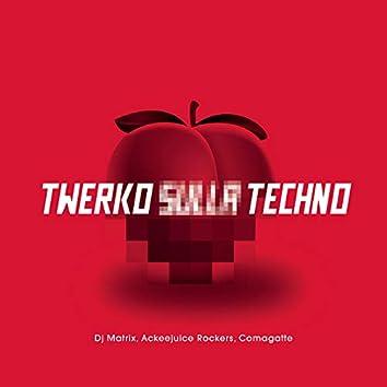 Twerko sulla Techno