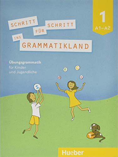 Schritt für Schritt ins Grammatikland 1: Deutsch als Fremdsprache / Übungsgrammatik für Kinder und Jugendliche