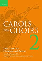 Carols for Choirs 2: Fifty Christmas Carols for Christmas and Advent (. . . for Choirs Collections)