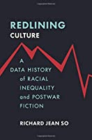 Redlining Culture: A Data History of Racial Inequality and Postwar Fiction