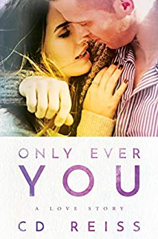 Only Ever You by [CD Reiss]