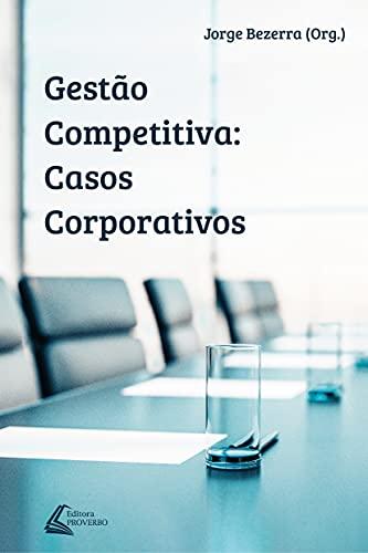 Gestão Competitiva: Casos Corporativos