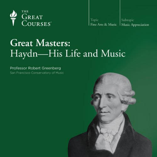 Great Masters: Haydn - His Life and Music                   De :                                                                                                                                 Robert Greenberg,                                                                                        The Great Courses                               Lu par :                                                                                                                                 Robert Greenberg                      Durée : 6 h et 5 min     Pas de notations     Global 0,0