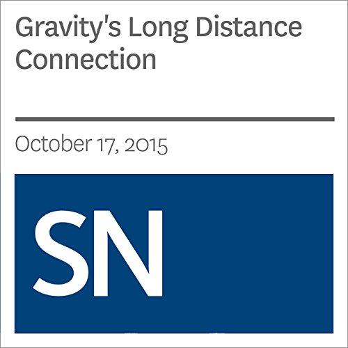 Gravity's Long Distance Connection audiobook cover art