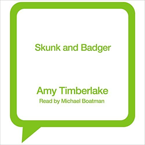 Skunk and Badger: Skunk and Badger, Book 1