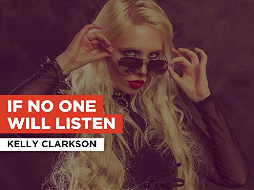 If No One Will Listen in the Style of Kelly Clarkson