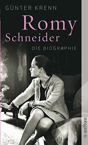 Romy Schneider: Die Biographie