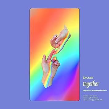 Together (Japanese Wallpaper Remix)