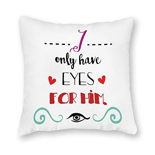 qidushop Funda de almohada de lona de un solo lado, I Only Have Eyes for Him, funda de cojín decorativa de lona para sofá, dormitorio, 45,7 x 45,7 cm
