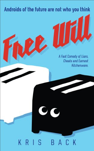 Free Will: A Fast Comedy of Liars, Cheats and Earnest Kitchenware (English Edition)