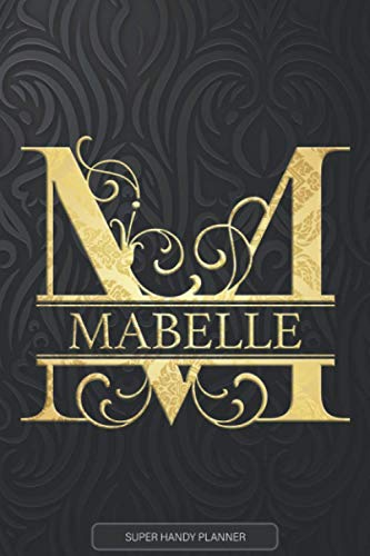 Mabelle: Mabelle Name Planner, Calendar, Notebook ,Journal, Golden Letter Design With The Name Mabelle