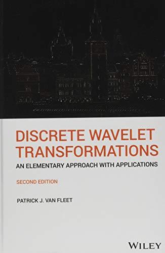 Fleet, P: Discrete Wavelet Transformations: An Elementary Approach with Applications
