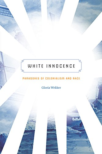 White Innocence: Paradoxes of Colonialism and Race (English Edition)