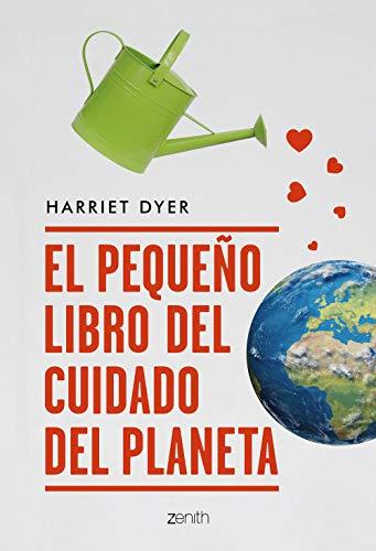 El pequeño libro del cuidado del planeta eBook: Dyer, Harriet, R ...