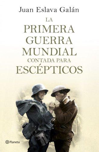 La primera guerra mundial contada para escépticos eBook: Galán, Juan Eslava: Amazon.es: Tienda Kindle