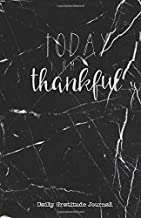 TODAY I AM THANKFUL Daily Gratitude Journal: Black Marble Gratitude Journal – Five Minutes a Day - Cultivate an Attitude of Gratitude ( 5.5 x 8.5) ... quotes – 5 Minute Journal (Gifts For Men)