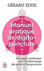Manuel pratique de digitopuncture - Santé et vitalité par l'automassage des points d'acupuncture traditionnels chinois de Gérard Edde