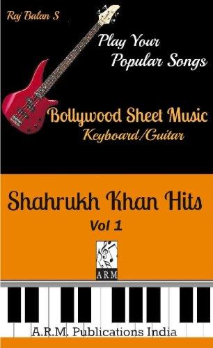 SHAH RUKH KHAN SONGS PIANO KEYBOARD NOTATIONS VOL 1 (SHAH RUKH KHAN HITS)