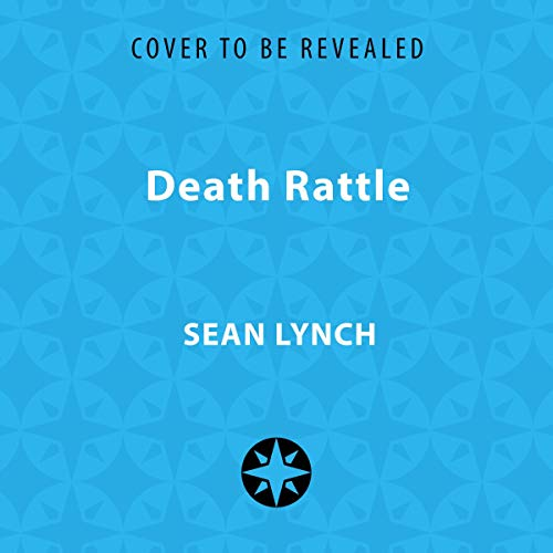 Death Rattle                   By:                                                                                                                                 Sean Lynch                               Narrated by:                                                                                                                                 George Newbern                      Length: 10 hrs     Not rated yet     Overall 0.0
