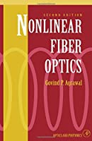 Nonlinear Fiber Optics, Second Edition (Optics and Photonics)
