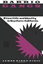 Barrio Gangs: Street Life and Identity in Southern California (Cmas Mexican American Monographs)