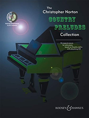 The Christopher Norton Country Preludes Collection: 16 Stücke. Klavier. Ausgabe mit CD.: 16 Original Pieces for Solo Piano Based on Country Styles (Boosey & Hawks Piano)