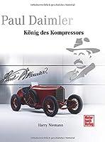 Paul Daimler: Koenig des Kompressors