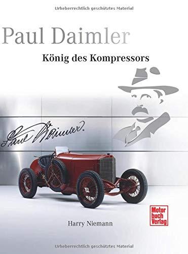 Paul Daimler: König des Kompressors