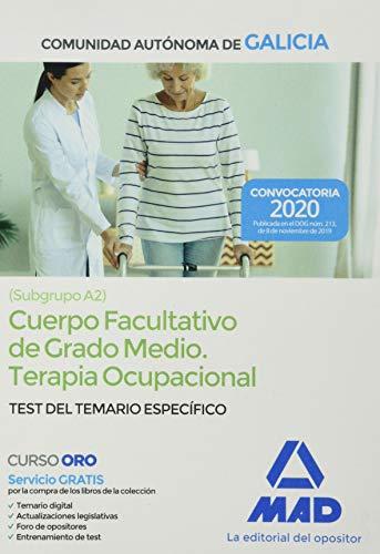 Cuerpo facultativo de grado medio de la Comunidad Autónoma de Galicia (subgrupo A2) especialidad Terapia Ocupacional.Test del Temario específico