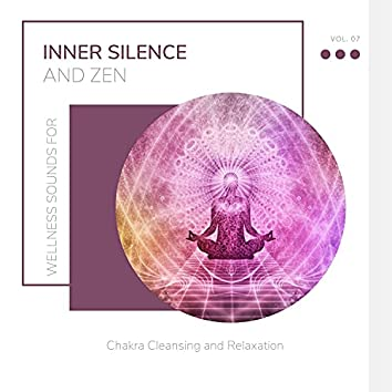 Inner Silence And Zen - Wellness Sounds For Chakra Cleansing And Relaxation Vol. 07