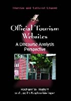 Official Tourism Websites: A Discourse Analysis Perspective (Tourism and Cultural Change)