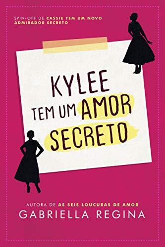 Kylee tem um amor secreto (Portuguese Edition)