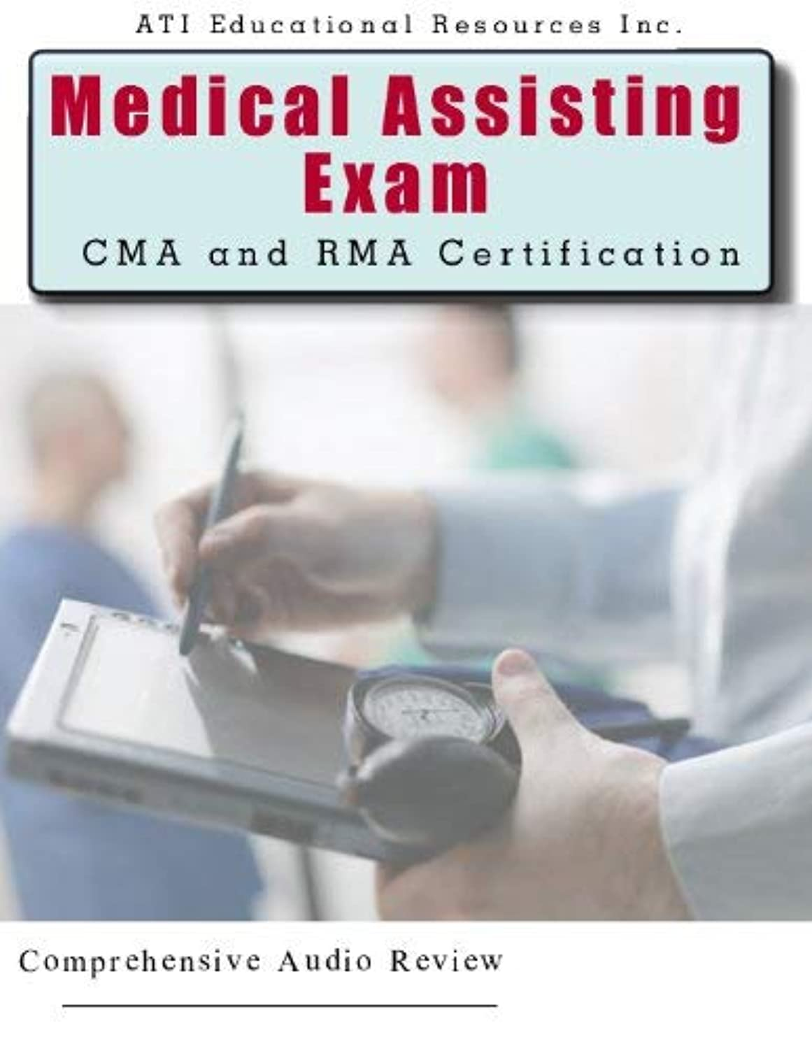 Medical Assisting CMA and RMA Exams Certified Medical Assistant, Registered Medical Assistant Audio Review Course 6 Hours, 6 Audio CD's; Medical Assisting Exam Review for CMA and RMA Certification