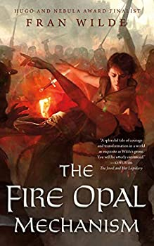 The Fire Opal Mechanism by Fran Wilde science fiction and fantasy book and audiobook reviews