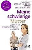 Meine schwierige Mutter: Das Buch für erwachsene Töchter und Söhne (Fachratgeber Klett-Cotta)