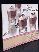 Just Mini Desserts: Quick and Easy Mini Dessert Recipes for Casual Entertaining